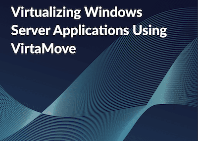 Virtualizing Windows Server Applications Using Virtamove