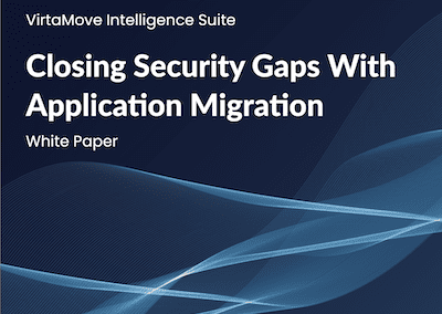 Closing Security Gaps with Application Migration